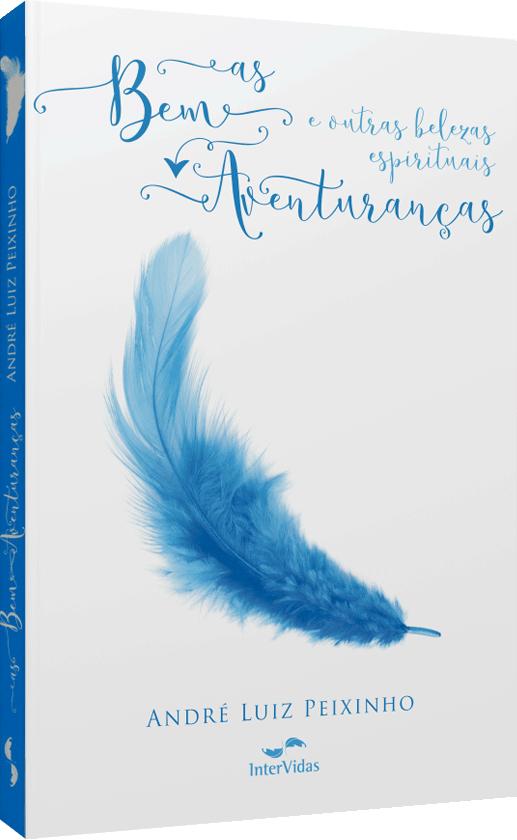 As Bem-aventuranças e Outras Belezas Espirituais